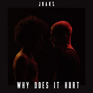 Why Does It Hurt [Explicit]