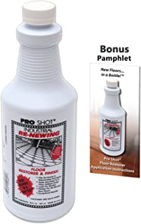 Pro Shot Industrial Re-Newing Floor Restorer And Finish (32 oz.) Petrochemical-Free Formula - With a Bonus Application Instructions Pamphlet