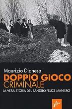 Scaricare Libri Doppio gioco criminale. La vera storia del bandito Felice Maniero PDF