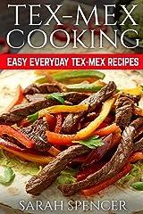 Tex Mex Cooking: Easy Everyday Tex-Mex Recipes ***Black & White Edition*** ペーパーバック
