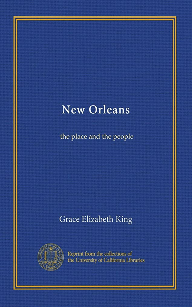 びん達成する拒絶するNew Orleans: the place and the people
