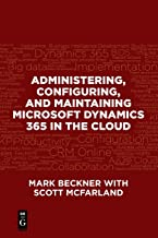 Administering, Configuring, and Maintaining Microsoft Dynamics 365 in the Cloud
