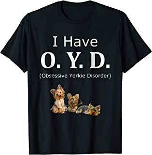 Funny O.Y.D. Obsessive Yorkie Disorder Yorkie T-Shirt
