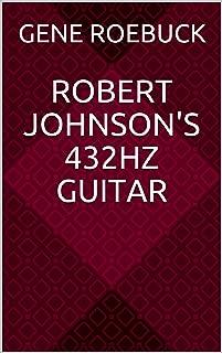 Robert Johnson's 432hz Guitar