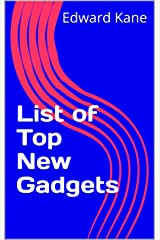 List of Top New Gadgets Kindle Edition