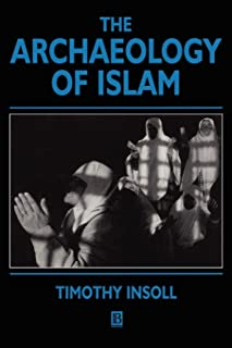 The Archaeology of Islam (Social Archaeology)