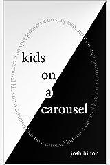 kids on a carousel Kindle Edition