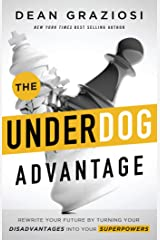 The Underdog Advantage - Rewrite Your Future By Turning Your Disadvantages Into Your Superpowers Hardcover