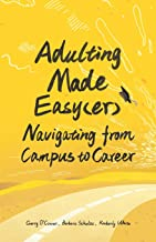 Adulting Made Easy(er): Navigating from Campus to Career