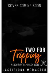 Two for Tripping: (A Snow Pirates Novel) (The Minnesota Snow Pirates Series Book 5) Kindle Edition