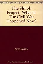 The Shiloh Project: What If The Civil War Happened Now?
