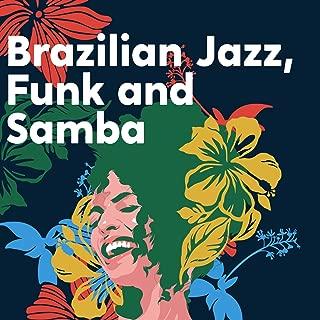 Brazilian Jazz, Funk and Samba