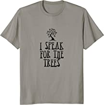 I Speak For The Trees T-Shirt | Tree Sitting Protest Activis