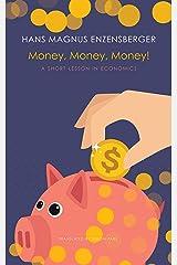 Money, Money, Money!: A Short Lesson in Economics (The German List) Kindle Edition