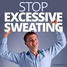Stop Excessive Sweating - Hypnosis