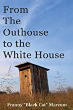 Best from the outhouse to the white house Reviews