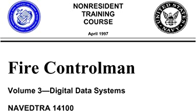 NAVEDTRA 14100 Fire Controlman 3 Digital Data Systems (Non-Resident Training Course) 1997 Edition, 2001 Printing
