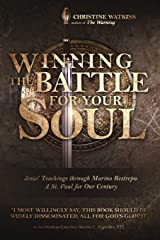 Winning the Battle for Your Soul: Jesus' Teachings through Marino Restrepo: A St. Paul for Our Times: Jesus' Teachings through Marino Restrepo: A St. Paul for Our Century Paperback