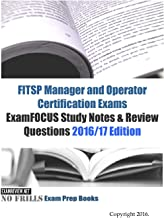 FITSP Manager and Operator Certification Exams ExamFOCUS Study Notes & Review Questions 2016/17 Edition