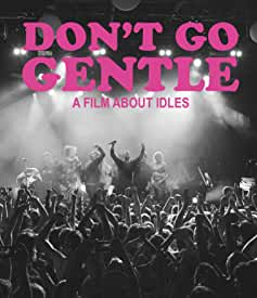 Don't Go Gentle: A Film About IDLES debuts on Blu-ray, DVD, Digital Aug. 6 from MVD Entertainment