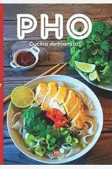 Pho cucina vietnamita: Ricettario illustrato del piatto nazionale del Vietnam e ricette di zuppe vietnamite Broché