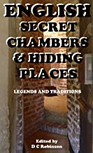 ENGLISH SECRET CHAMBERS & HIDING PLACES: LEGENDS & TRADITIONS