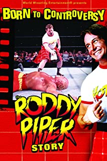 WWE Born To Controversy: The Rowdy Roddy Piper Story