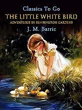 The Little White Bird (Classics To Go)