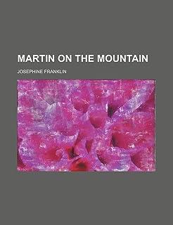Martin on the Mountain