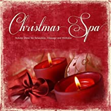 Christmas Spa: Holiday Music for Relaxation, Massage and Wellness