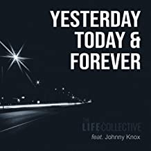 Yesterday, Today & Forever (feat. Johnny Knox)