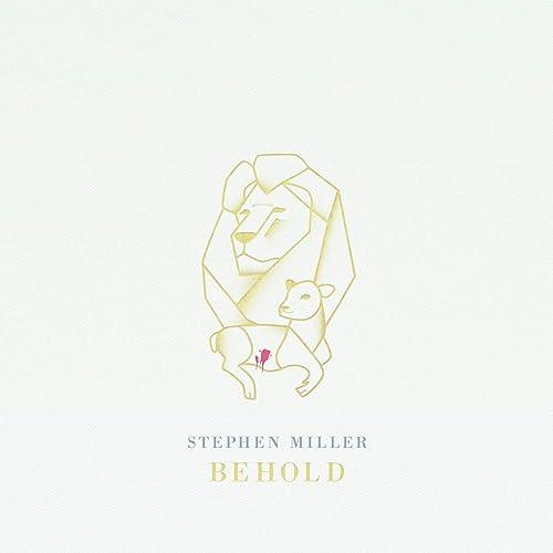 Stephen Miller - Behold 2019