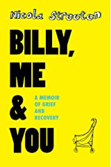 Billy, Me & You: A Memoir of Grief and Recovery ペーパーバック