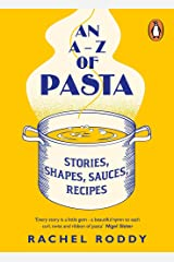 An A-Z of Pasta: Stories, Shapes, Sauces, Recipes (English Edition) Format Kindle