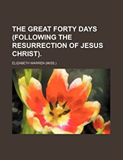The Great Forty Days (Following the Resurrection of Jesus Christ).