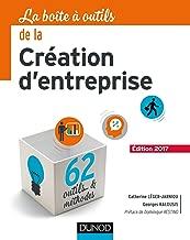 La Boîte à outils de la Création d'entreprise - 5e éd. - Edition 2017