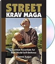 STREET KRAV MAGA Combat Essentials for Real-World Self-Defense