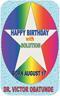 HAPPY BIRTHDAY WITH SOLUTION BORN AUGUST 17