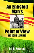 An Enlisted Man's Point of View: Lessons Learned in the 199th 1966-1967