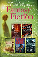 Leave Your World Behind - A Fantasy Fiction Sampler: Five free tasters of other-worldly literary delights, from horror and zombies to spooks and fairies Kindle Edition