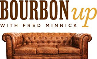 Bourbon Up with Fred Minnick