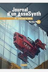 Stratégie de sortie: Journal d'un AssaSynth, T4 Format Kindle