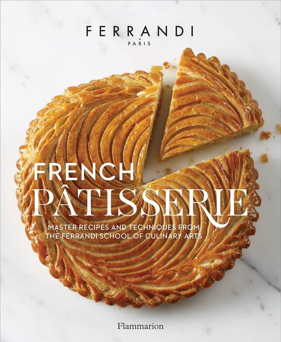 French Patisserie Techniques Ferrandi Culinary