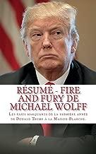 Résumé - Fire and Fury de Michael Wolff: Les faits marquants de la première année de Donald Trump à la Maison-Blanche.