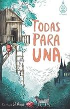 Todas para una (Serie Ideas en la casa del árbol. Volumen 1): Novela infantil-juvenil. Lectura de 8-9 a 11-12 años. Litera...