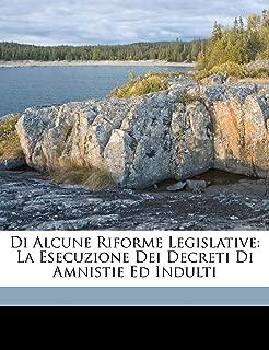 Di Alcune Riforme Legislative: La Esecuzione Dei Decreti Di Amnistie Ed Indulti (Italian Edition)