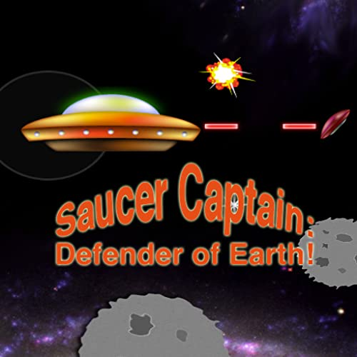 Saucer Captain: Defender of Earth!