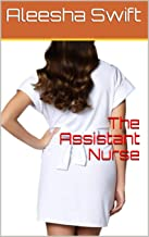 The Assistant Nurse (The Assistant Erotica Series Book 2)
