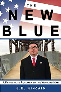 The New Blue: A Democrat's Roadmap to the Working Man