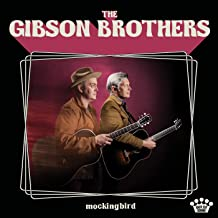 gibson brothers mockingbird